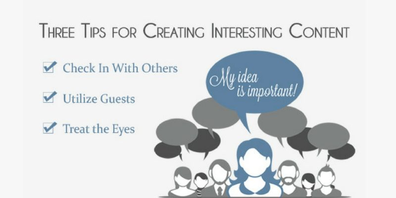 Three Tips for Creating Interesting Content